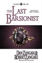 The Last Barsionist ebook by Robert Zangari, Dan Zangari