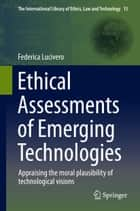Ethical Assessments of Emerging Technologies ebook by Federica Lucivero