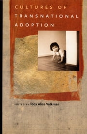 Cultures of Transnational Adoption ebook by Toby  Alice Volkman,Barbara Yngvesson,Eleana J. Kim,Kay Johnson