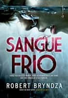 Sangue Frio ebook by Robert Bryndza, Marcelo Hauck