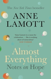 Almost Everything - Notes on Hope ebook by Anne Lamott