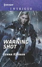 Warning Shot ebook by Jenna Kernan