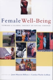 Female Well-Being - Toward a Global Theory of Social Change ebook by Janet Mancini Billson, Carolyn Fluehr-Lobban