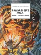 Progressive Rock ebook by Stefano Orlando Puracchio