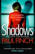 Shadows: The gripping new crime thriller from the #1 bestseller ebook by Paul Finch