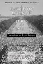 Educational Leadership for Ethics and Social Justice ebook by Anthony H. Normore,Jeffrey S. Brooks