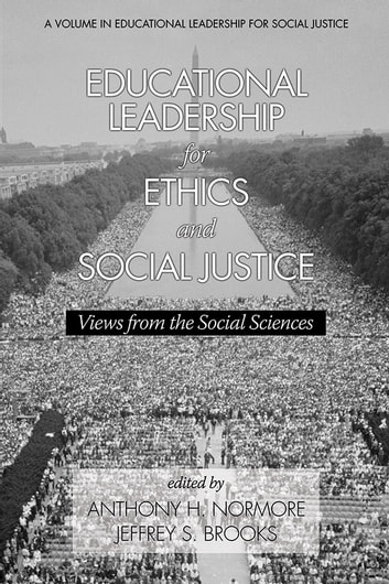 Educational Leadership for Ethics and Social Justice - Views from the Social Sciences ebook by