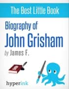 John Grisham: A Biography ebook by James Fenimore