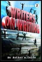 Writers on Writing Vol.2 ebook by Brian Hodge, James Everington, Mark Allan Gunnells,...