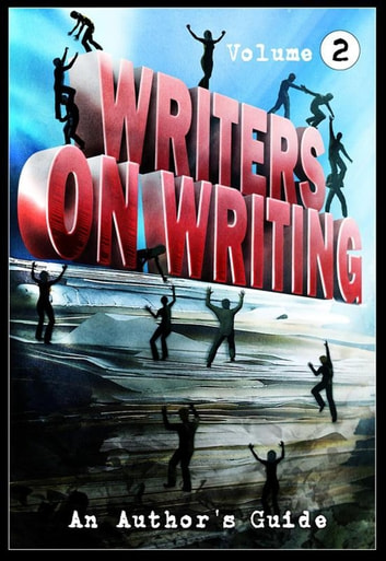 Writers on Writing Vol.2 ebook by Brian Hodge,James Everington,Mark Allan Gunnells,Lucy A. Snyder,Daniel I. Russell,Theresa Derwin,Paul Kane,Jonathan Winn