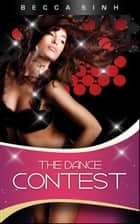 The Dance Contest ebook by Becca Sinh