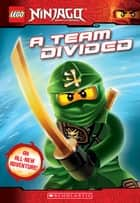 LEGO Ninjago: A Team Divided (Chapter Book #6) ebook by Tracey West
