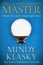 The Glasswrights' Master ebook by Mindy Klasky