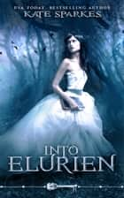 Into Elurien - Skeleton Key ebook by Kate Sparkes, Skeleton Key