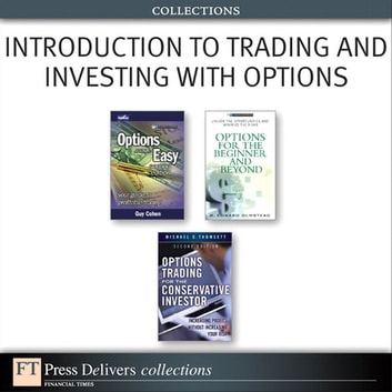 Introduction to Trading and Investing with Options (Collection) ebook by Guy Cohen,Michael C. Thomsett,W. Edward Olmstead