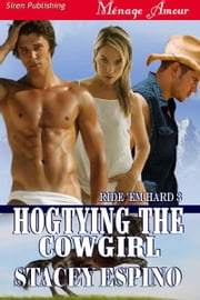 Hogtying the Cowgirl ebook by Stacey Espino