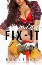 Miss Fix-It ebook by Emma Hart