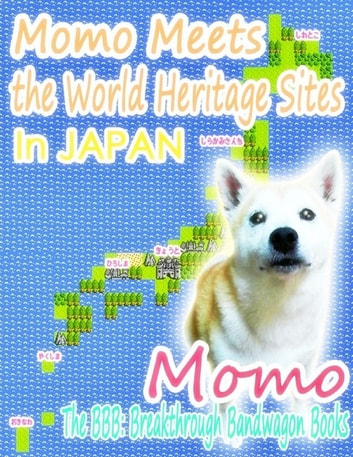 Momo Meets the World Heritage Sites In Japan ebook by Momo