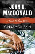Cinnamon Skin ebook by John D. MacDonald,Lee Child