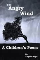 The Angry Wind ebook by Angela Hope