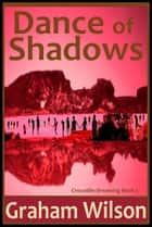 Dance of Shadows ebook by Graham Wilson