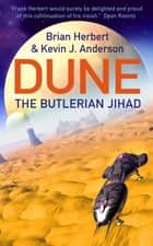 The Butlerian Jihad ebook by Brian Herbert, Kevin J Anderson