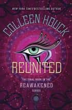 Reunited ebook by Colleen Houck