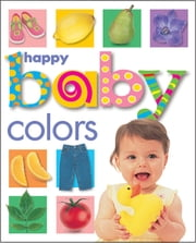 Happy Baby: Colors ekitaplar by Roger Priddy