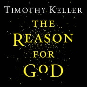 The Reason for God - Belief in an age of scepticism audiobook by Timothy Keller
