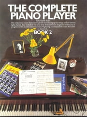 The Complete Piano Player: Book 2 ebook by Kenneth Baker