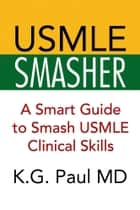USMLE SMASHER ebook by K.G. Paul