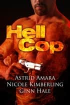 Hell Cop ebook by Astrid Amara, Nicole Kimberling, Ginn Hale