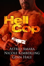 Hell Cop ebook by Astrid Amara,Nicole Kimberling,Ginn Hale