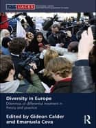 Diversity in Europe - Dilemnas of differential treatment in theory and practice ebook by Gideon Calder, Emanuela Ceva