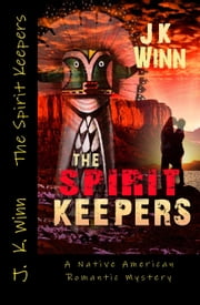 The Spirit Keepers ebook by J. K. Winn