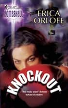 Knockout (Mills & Boon Silhouette) ebook by Erica Orloff