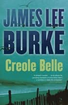 Creole Belle ebook by James Lee Burke