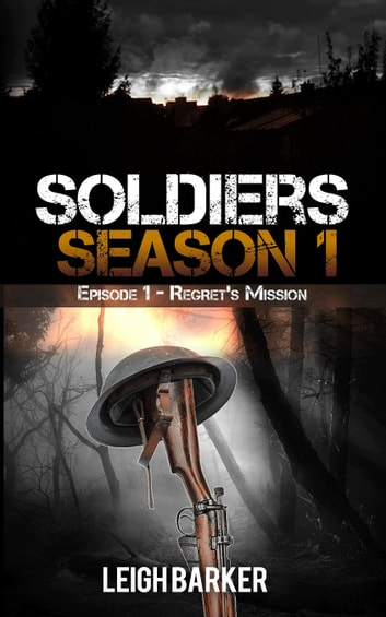 Soldiers: Episode 1: Regret's Mission ebook by Leigh Barker
