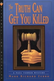 The Truth Can Get You Killed - A Paul Turner Mystery ebook by Mark Richard Zubro