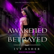 Awakened and Betrayed audiobook by Ivy Asher
