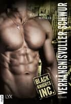 Black Knights Inc. - Verhängnisvoller Schwur ebook by Julie Ann Walker, Michael Krug