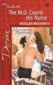 The M.D. Courts His Nurse ebook by Meagan McKinney