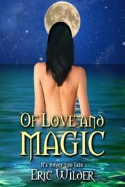 Of Love and Magic ebook by Eric Wilder