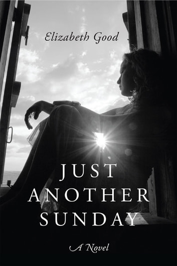 Just Another Sunday: A Novel ebook by Elizabeth Good