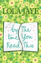 By the Time You Read This ebook by Lola Jaye