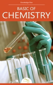 Basic of Chemistry - by Knowledge flow eBook by Knowledge flow