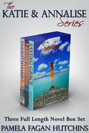 The Katie & Annalise Series - Three Full Length Novel Box Set ebook by Pamela Fagan Hutchins