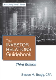 Investor Relations Guidebook: Third Edition ebook by Steven Bragg
