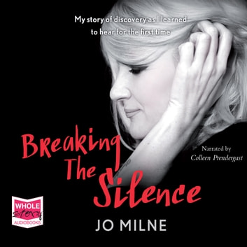 Breaking the Silence audiobook by Joanne Milne