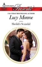 Sheikh's Scandal ebook by Lucy Monroe